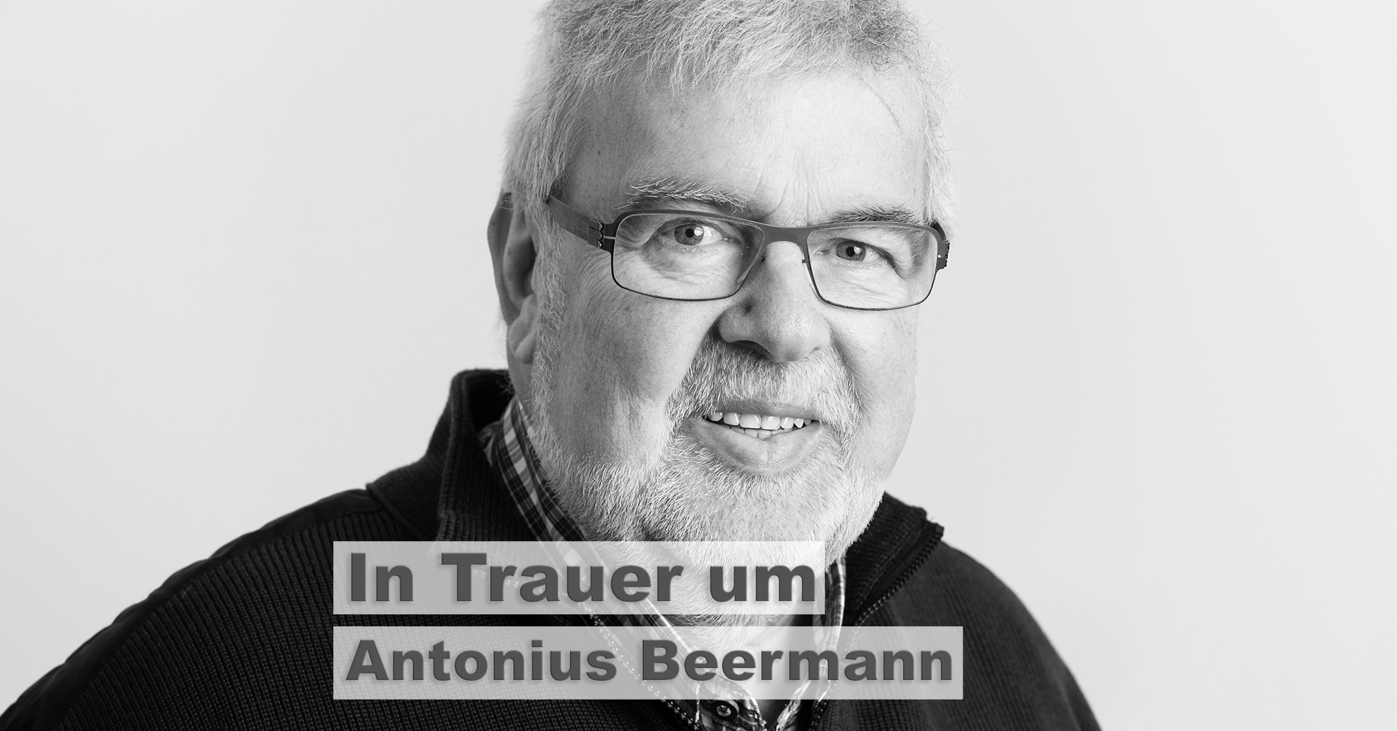 In Trauer um Antonius Beermann